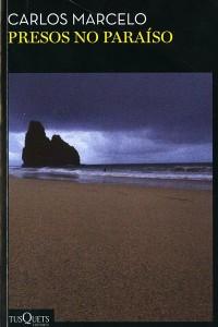 Crédito: Editora Planeta do Brasil/Reprodução. Capa do livro Presos no paraíso; de Carlos Marcelo.