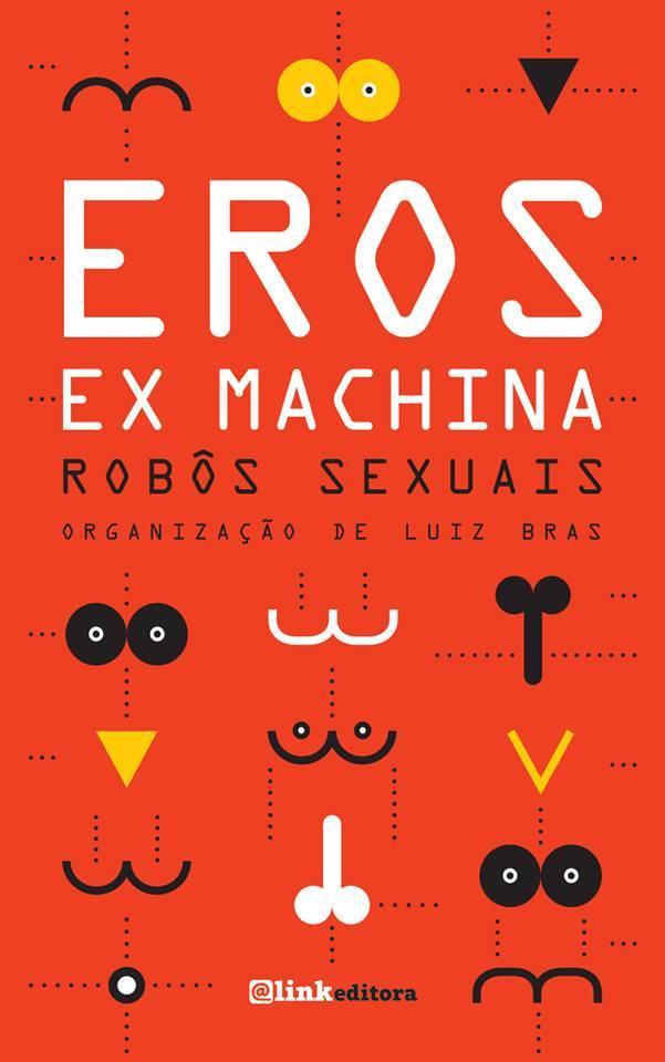 Eros Ex-Machina: Robôs Sexuais (Foto: @link editora/Divulgação)